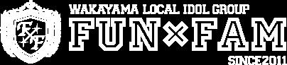 WAKAYAMA LOCAL IDOL GROUP Fun×Fam